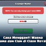 Cara Mengganti Warna Nama dan Clan di Clash Royale